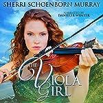 The Viola Girl: Counterfeit Princess Series, Book 2 | Sherri Schoenborn Murray
