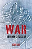 img - for War in Human Civilization by Azar Gat (2006-11-16) book / textbook / text book