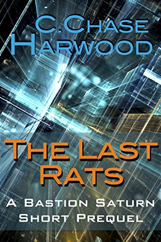 The Last Rats: A Bastion Saturn Short Prequel