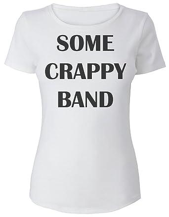 c18c55db7a6c8 Amazon.com  Some Crappy Band Women s T-Shirt  Clothing