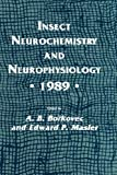 Insect Neurochemistry and Neurophysiology - 1989, A. B. Borkovec, Edward P. Masler, 0896031683