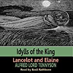 Idylls of the Kings - Lancelot & Elaine | Alfred Tennyson