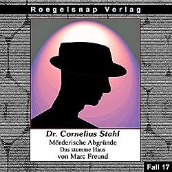 Das stumme Haus (Dr. Cornelius Stahl - Mörderische Abgründe 17)