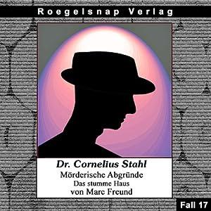 Das stumme Haus (Dr. Cornelius Stahl - Mörderische Abgründe 17) Hörbuch