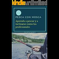 PESCA CON MOSCA: Aprenda a Pescar y a