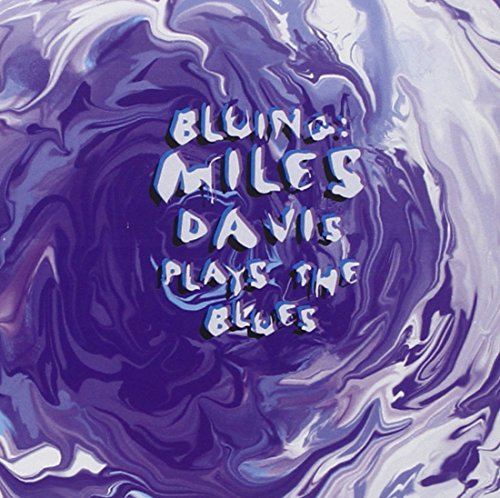 Miles Davis - Bluing Miles Davis Plays The Blues - Zortam Music