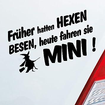 Auto Aufkleber In Deiner Wunschfarbe Früher Hatten Hexen Besen Heute Fahren Sie Für Mini Fans Fun 19x10 Cm Sticker Auto