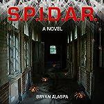 S.P.I.D.A.R. | Bryan Alaspa