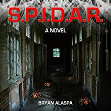 S.P.I.D.A.R. Audiobook by Bryan Alaspa Narrated by Robert Keesecker