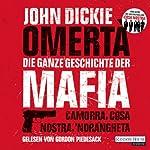 Omertà - Die ganze Geschichte der Mafia: Camorra, Cosa Nostra, 'Ndrangheta | John Dickie