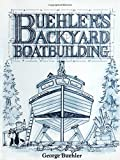 : Buehler's Backyard Boatbuilding