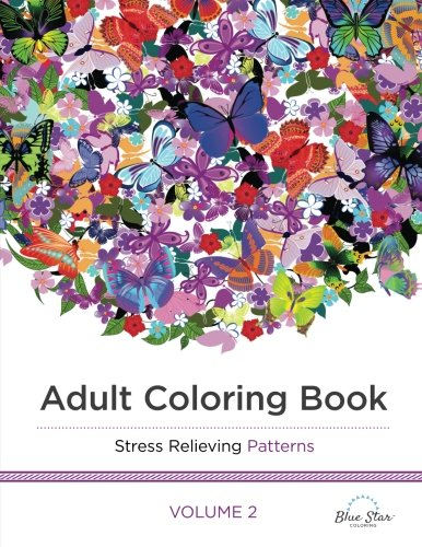 Adult Coloring Book: Stress Relieving Patterns Volume 2 (2 Free Patterns)