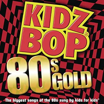 Kidz Bop Kids More Kidz Bop Gold Songs