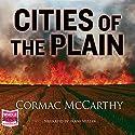 Cities of the Plain Hörbuch von Cormac McCarthy Gesprochen von: Frank Muller