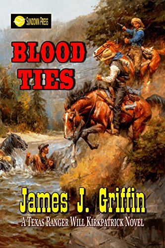 Blood Ties: A Texas Ranger Will Kirkpatrick Novel by [Griffin, James J.]