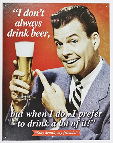 Friends Tin Sign - Stay Drunk My Friends Tin Sign 13 x 16in
