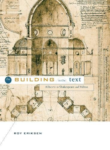 The Building in the Text: Alberti to Shakespeare and Milton