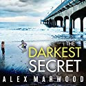 The Darkest Secret Audiobook by Alex Marwood Narrated by Imogen Church