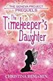 The Geneva Project: Prequels - The Timekeeper's Daughter (Short Story)