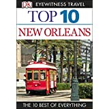 Top 10 New Orleans (EYEWITNESS TOP 10 TRAVEL GUIDES)