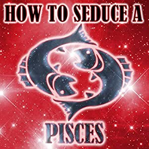 How to Seduce a Pisces Audiobook