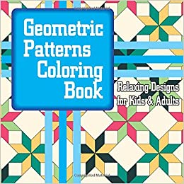 Geometric Patterns Coloring Book Relaxing Designs for Kids & Adults ...