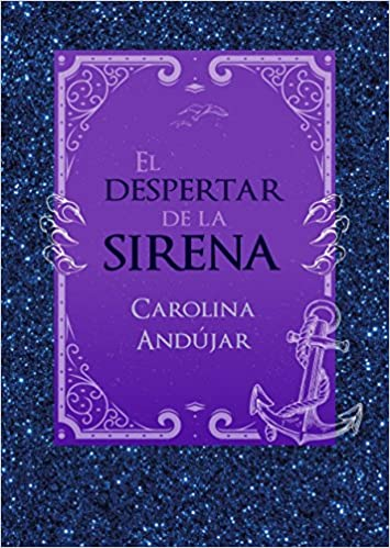El Despertar de la Sirena / The Mermaids Awakening: Amazon.es: Carolina Andujar: Libros