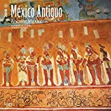 Mexico Antiguo Ancient Mexico 2018 12 x 12 Inch Monthly Square Wall Calendar, Ancient Mexico