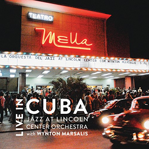 Jazz At Lincoln Center Orchestra With Wynton Marsalis - Live In Cuba - 2CD - FLAC - 2015 - FORSAKEN Download