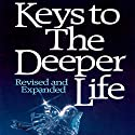Keys to the Deeper Life Audiobook by A. W. Tozer Narrated by Michael Kramer