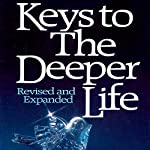 Keys to the Deeper Life | A. W. Tozer