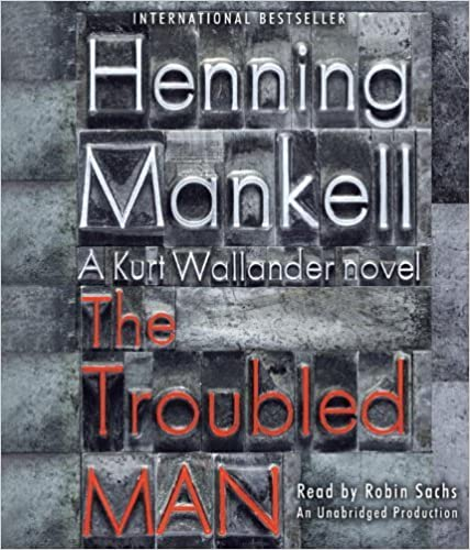 The Troubled Man (Kurt Wallander Mysteries) by Henning Mankell (2011-03-29)