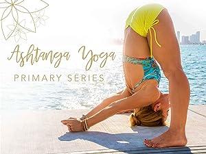 Watch Ashtanga Yoga Primary Series | Prime Video