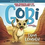 Gobi: Una perrita con un gran corazón - Bilingüe [Gobi: A dog with a big heart - Bilingual] | Dion Leonard