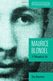 Maurice Blondel: A Philosophical Life (Ressourcement: Retrieval and Renewal in Catholic Thought (RRRCT))