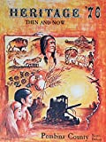 img - for Heritage '76 Then and Now Pembina County North Dakota book / textbook / text book
