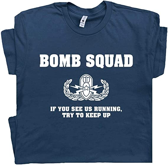 Funny Bomb Squad If You See Me Running it/'s to Late Mens Womens T shirts Sm 3XL