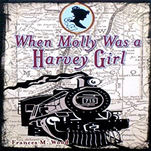 When Molly Was a Harvey Girl Audiobook