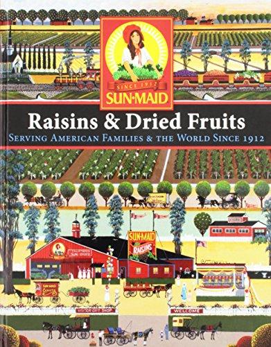 Sun-Maid Raisins & Dried Fruits: Serving American Families & The World Since 1912