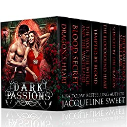 Dark Passions: a paranormal romance collection of vampires, shifters, and dragons by [Sweet, Jacqueline]