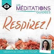 Respirez ! (Les méditations guidées) | Tissia Louis-Coudre