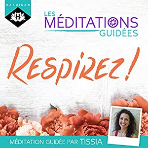 Respirez ! (Les méditations guidées) | Livre audio