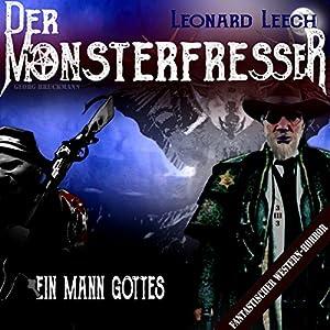 Ein Mann Gottes (Leonard Leech - Der Monsterfresser 3) Hörbuch