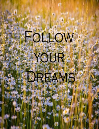 Follow Your Dreams: Journal Notebook,Quotes Journal, Quotes Notebook, Composition Book 100 Pages 8.5x11 (Volume 4) pdf epub
