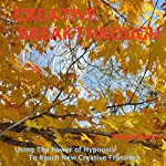 Creative Breakthrough: Use the Power of Hypnosis to Reach New Creative Frontiers   Maggie Dubris