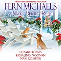 Making Spirits Bright Audiobook by Fern Michaels, Elizabeth Bass, Rosalind Noonan, Nan Rossiter Narrated by Laural Merlington
