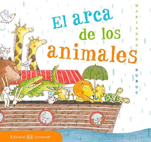El Arca De Los Animales  Spanish Edition