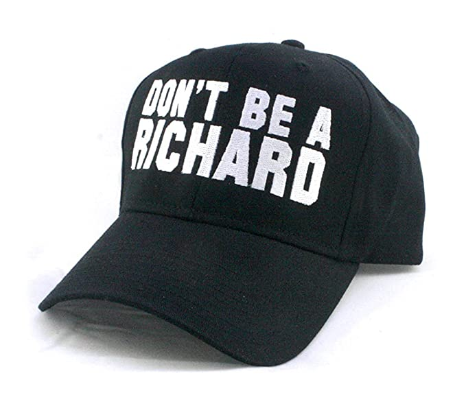 Amazon.com  DON T BE A RICHARD - FUNNY JOKE RUDE DICK JOKE - Embroidered  Unisex Twill Pro Style Baseball Cap Hat  4ed841fa1f7d