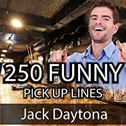 250 Ultimate Funny Pick Up Lines