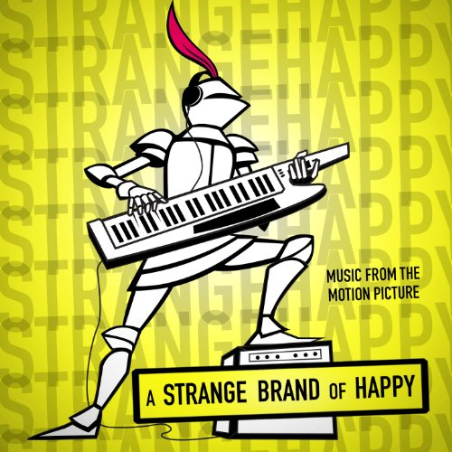 A Strange Brand of Happy (2013) Movie Soundtrack